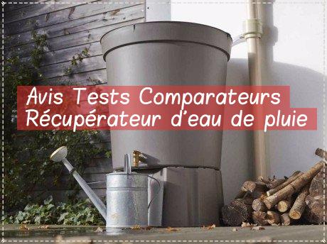 Avis, tests, comparateurs de récupérateur d'eau de pluie