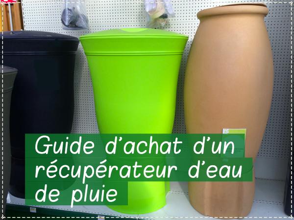 Guide d'achat d'un récupérateur d'eau de pluie